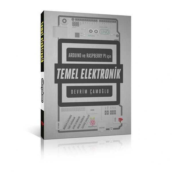 Arduino ve Raspberry PI için Temel Elektronik - Devrim Çamoğlu